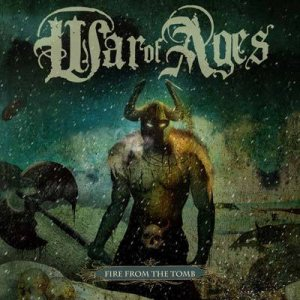 War Of Ages - Fire from the Tomb cover art