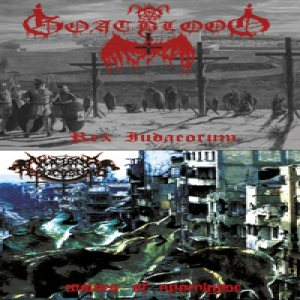 Goatblood / Nuclear Perversions - Rex Judaeorum / Wolves of Apocalypse cover art