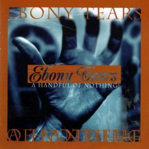 Ebony Tears - A Handful of Nothing cover art
