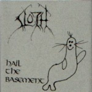 Sloth - Hail the Basement cover art