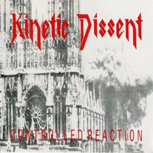 Kinetic Dissent - Controlled Reaction cover art