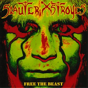 Slauter Xstroyes - Free the Beast cover art