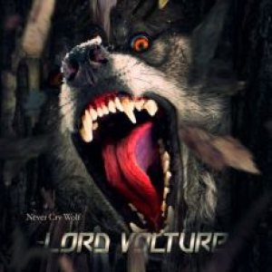 Lord Volture - Never Cry Wolf cover art