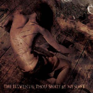 Pyorrhoea - The Eleventh: Thou Shalt Be My Slave cover art