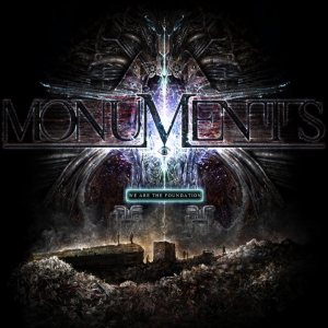 Monuments - We Are the Foundation
