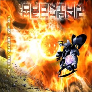 The Quantum Mechanic - Explode. Expand. Collapse. cover art