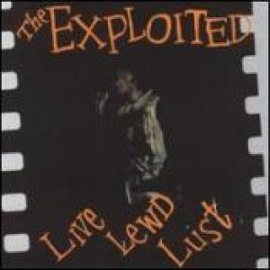 The Exploited - Live Lewd Lust