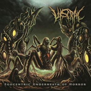 Viscral - Egocentric Underneath of Horror cover art