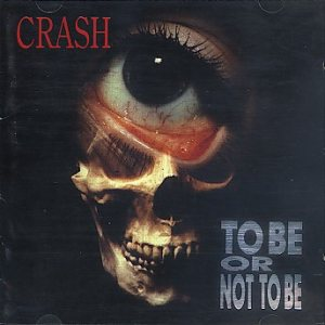 Crash - To Be or Not to Be