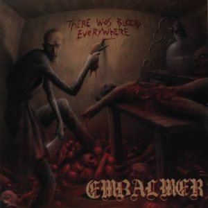 Embalmer - There Was Blood Everywhere cover art