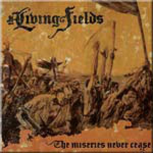 The Living Fields - The Miseries Never Cease cover art