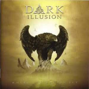 Dark Illusion - Where the Eagles Fly cover art