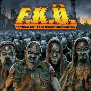 F.K.Ü. - 4: Rise of the Mosh Mongers cover art