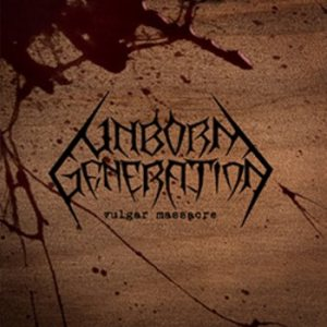 UnbornGeneration - Vulgar Massacre
