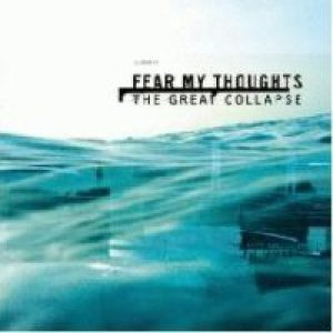 Fear My Thoughts - The Great Collapse