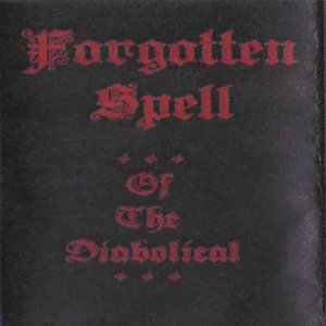 Forgotten Spell - ...of the Diabolical... Rehearsal III cover art