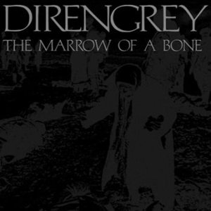 Dir En Grey - The Marrow of a Bone cover art