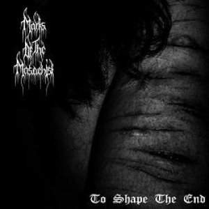 Marks of the Masochist - To Shape the End cover art