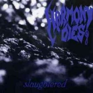 Harmony Dies - Slaughtered cover art