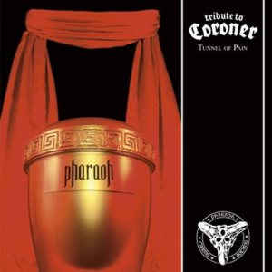 Pharaoh - Tribute to Coroner cover art