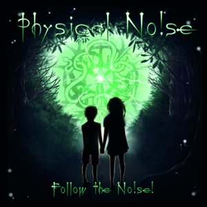 Physical Noise - Follow the Noise! cover art