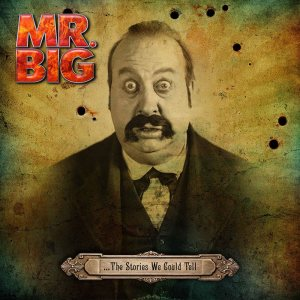 Mr.Big - ...The Stories We Could Tell cover art