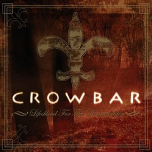 Crowbar - Lifesblood for the Downtrodden cover art