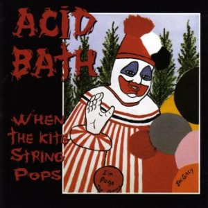 Acid Bath - When the Kite String Pops cover art