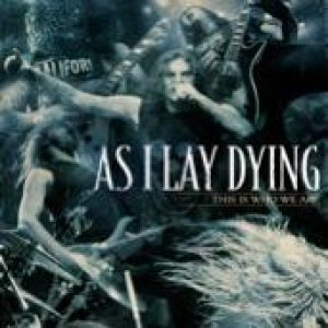 As I Lay Dying - This Is Who We Are cover art