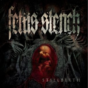 Fetus Stench - Stillbirth cover art