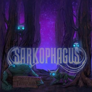 Sarkophagus - A Dirge for Mankind cover art