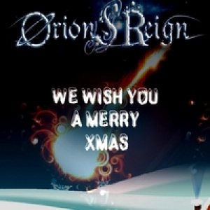 Orion's Reign - We Wish You a Merry Christmas (Heavy Metal Version) cover art