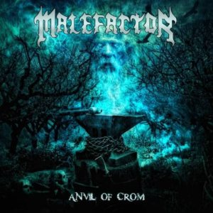 Malefactor - Anvil of Crom cover art