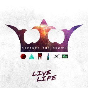 Capture the Crown - Live Life cover art