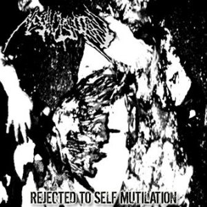 Flesh Disgorged - Rejected to Self Mutilation cover art