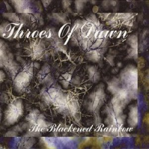 Throes of Dawn / Enochian Crescent - The Blackened Rainbow cover art