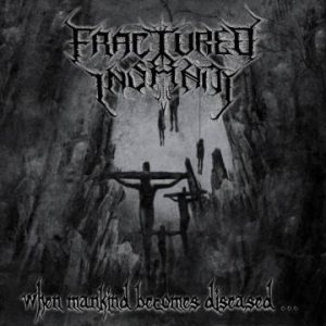 Fractured Insanity - When Mankind becomes Diseased cover art