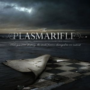 The Plasmarifle - While You Were Sleeping, the World Forever Changed in an Instant cover art
