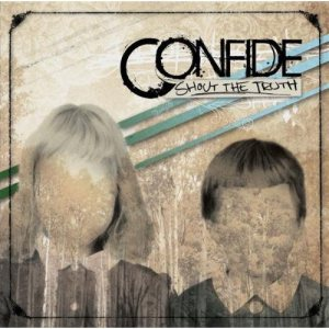 Confide - Shout the Truth