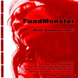 Fuad Monster - Metal Gymnastic Part 1