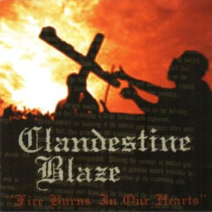 Clandestine Blaze - Fire Burns in Our Hearts cover art