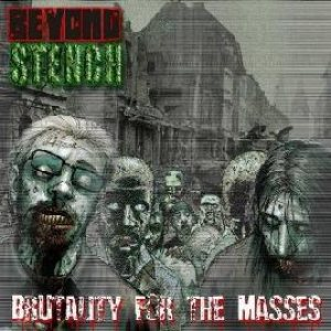 Beyond Stench - Brutality for the Masses cover art