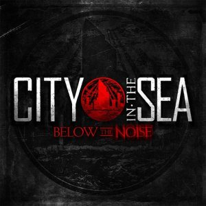 City in the Sea - Below the Noise cover art
