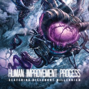 Human Improvement Process - Deafening Dissonant Millennium cover art