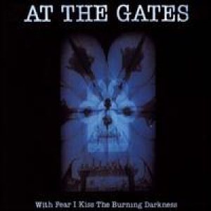 At The Gates - With Fear I Kiss the Burning Darkness cover art
