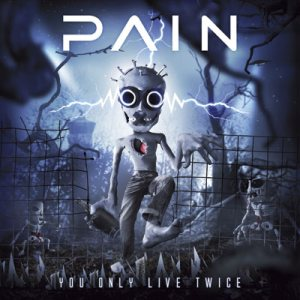 Pain - You Only Live Twice cover art