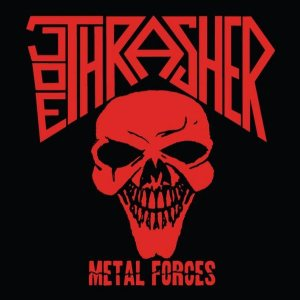 Joe Thrasher - Metal Forces cover art