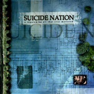 Suicide Nation - A Requiem... for All That Ever Mattered cover art