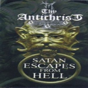 Thy Antichrist - Satan Escapes from Hell cover art