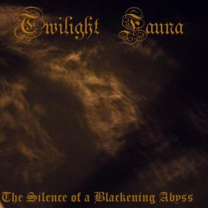 Twilight Fauna - The Silence of a Blackening Abyss cover art